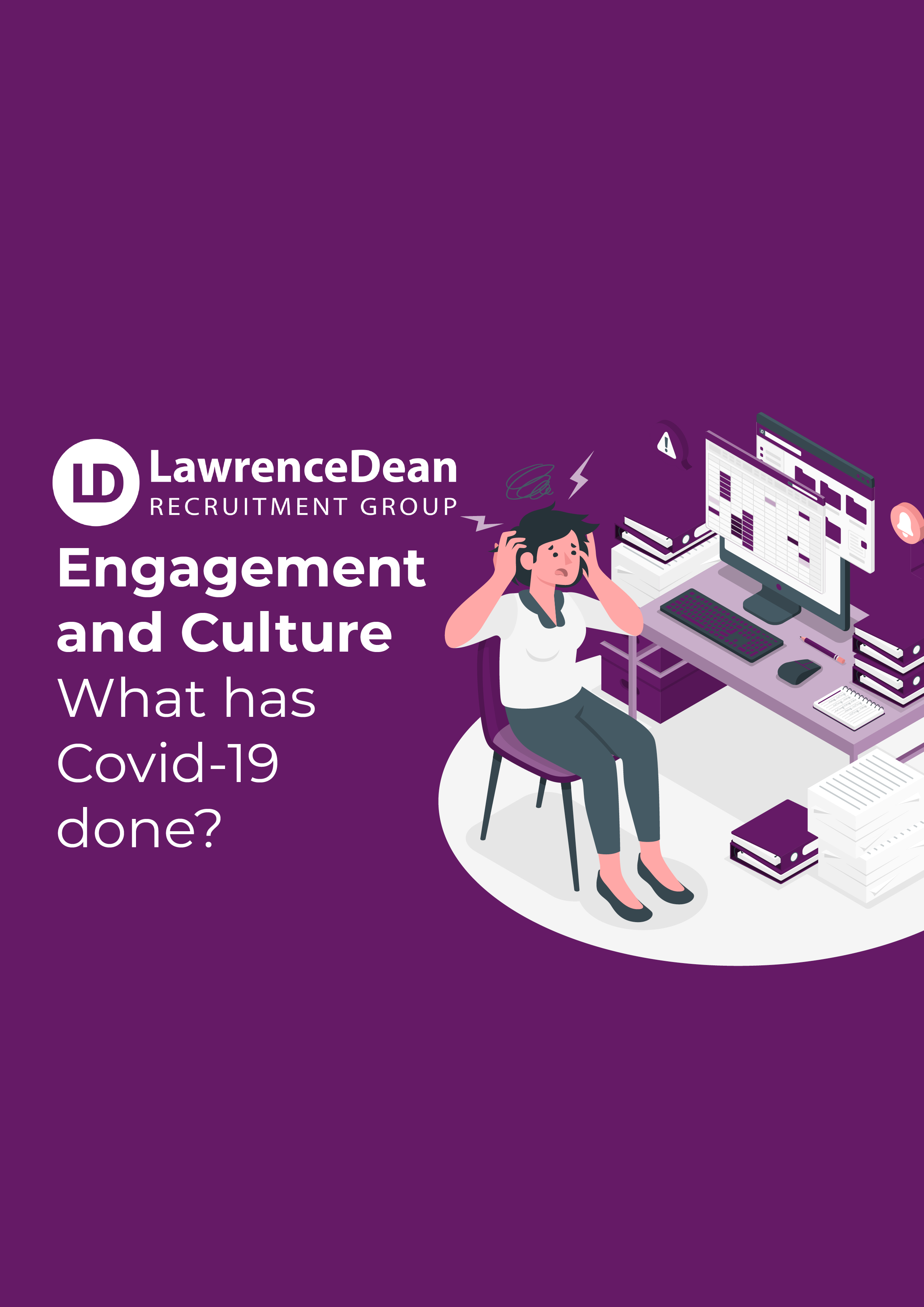 Engagement and Culture - What has Covid-19 done?