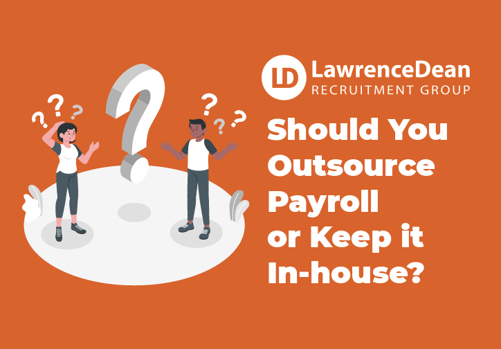 Should You Outsource Payroll or Keep it In-house?