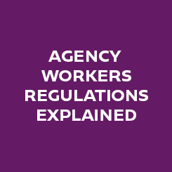 Agency Workers Regulations Explained